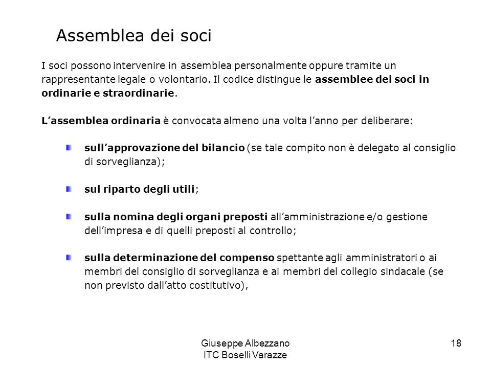 Giuseppe Albezzano ITC Boselli Varazze 18 Assemblea dei soci I soci possono intervenire in assemblea personalmente oppure tramite un rappresentante le