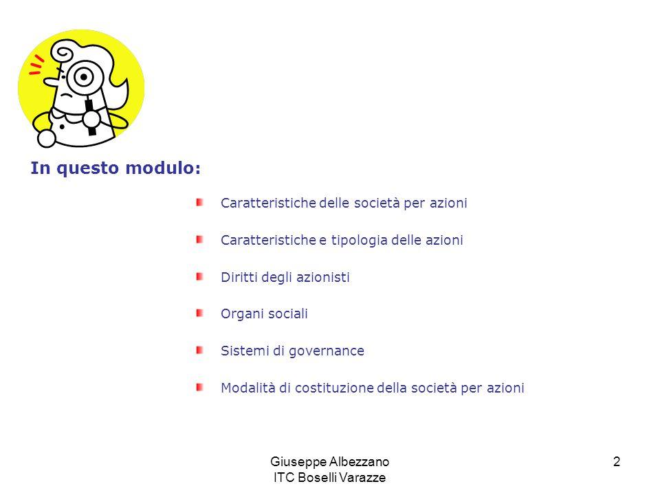 Giuseppe Albezzano ITC Boselli Varazze 2 Caratteristiche delle società per azioni Caratteristiche e tipologia delle azioni Diritti degli azionisti Org