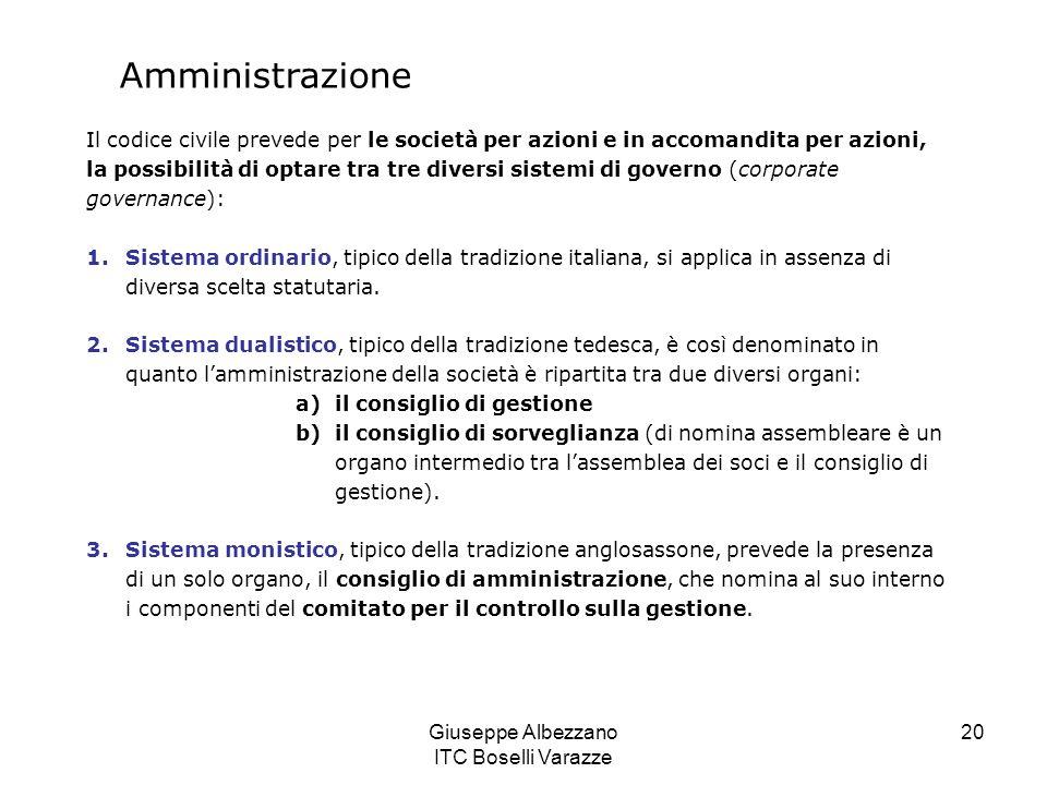 Giuseppe Albezzano ITC Boselli Varazze 20 Amministrazione Il codice civile prevede per le società per azioni e in accomandita per azioni, la possibili