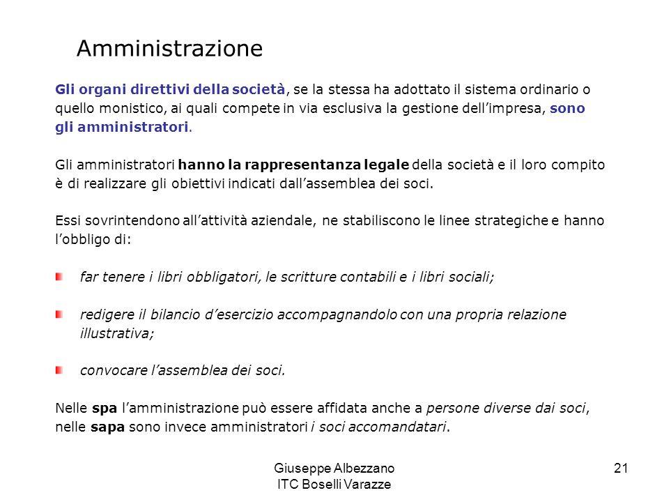 Giuseppe Albezzano ITC Boselli Varazze 21 Amministrazione Gli organi direttivi della società, se la stessa ha adottato il sistema ordinario o quello m