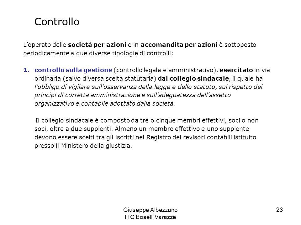 Giuseppe Albezzano ITC Boselli Varazze 23 Controllo L'operato delle società per azioni e in accomandita per azioni è sottoposto periodicamente a due d