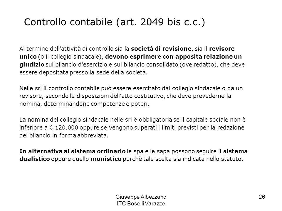 Giuseppe Albezzano ITC Boselli Varazze 26 Controllo contabile (art. 2049 bis c.c.) Al termine dell'attività di controllo sia la società di revisione,