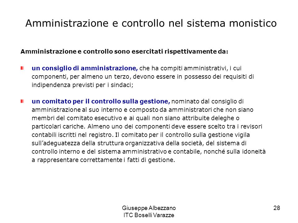 Giuseppe Albezzano ITC Boselli Varazze 28 Amministrazione e controllo nel sistema monistico Amministrazione e controllo sono esercitati rispettivament