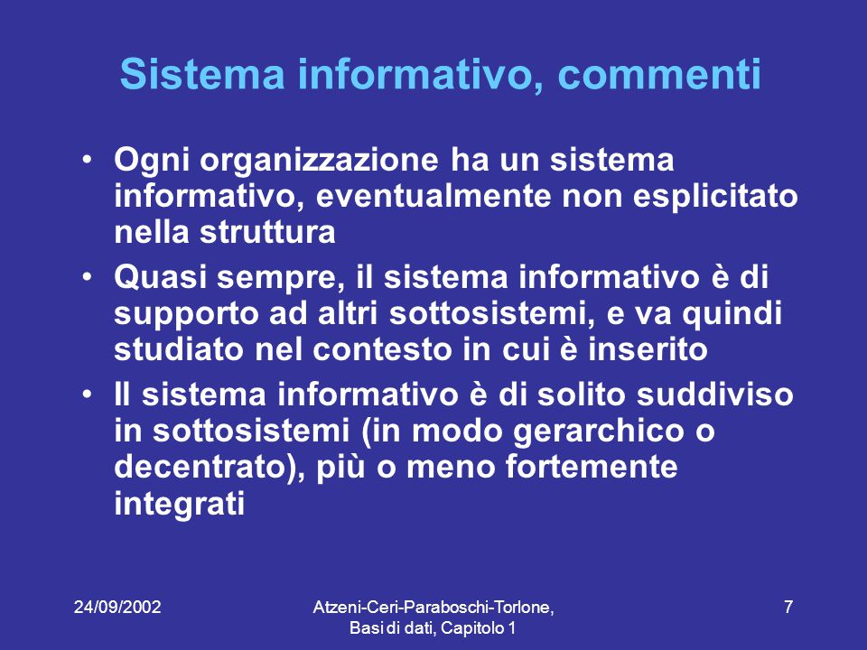 24/09/2002Atzeni-Ceri-Paraboschi-Torlone, Basi di dati, Capitolo 1 48 Organizzazione dei dati in una base di dati Orario InsegnamentoDocenteAulaOra Analisi matem.