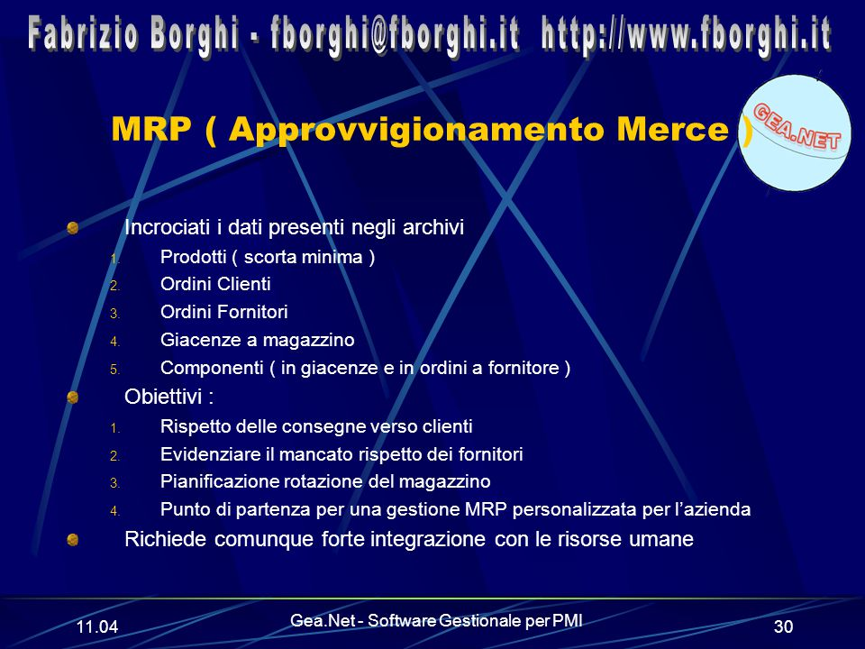 11.06 Gea.Net - Software Gestionale per PMI 30 MRP ( Approvvigionamento Merce ) Incrociati i dati presenti negli archivi 1.