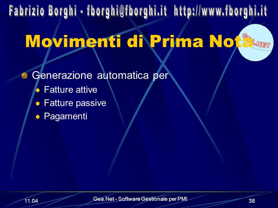 11.06 Gea.Net - Software Gestionale per PMI 38 Movimenti di Prima Nota Generazione automatica per Fatture attive Fatture passive Pagamenti