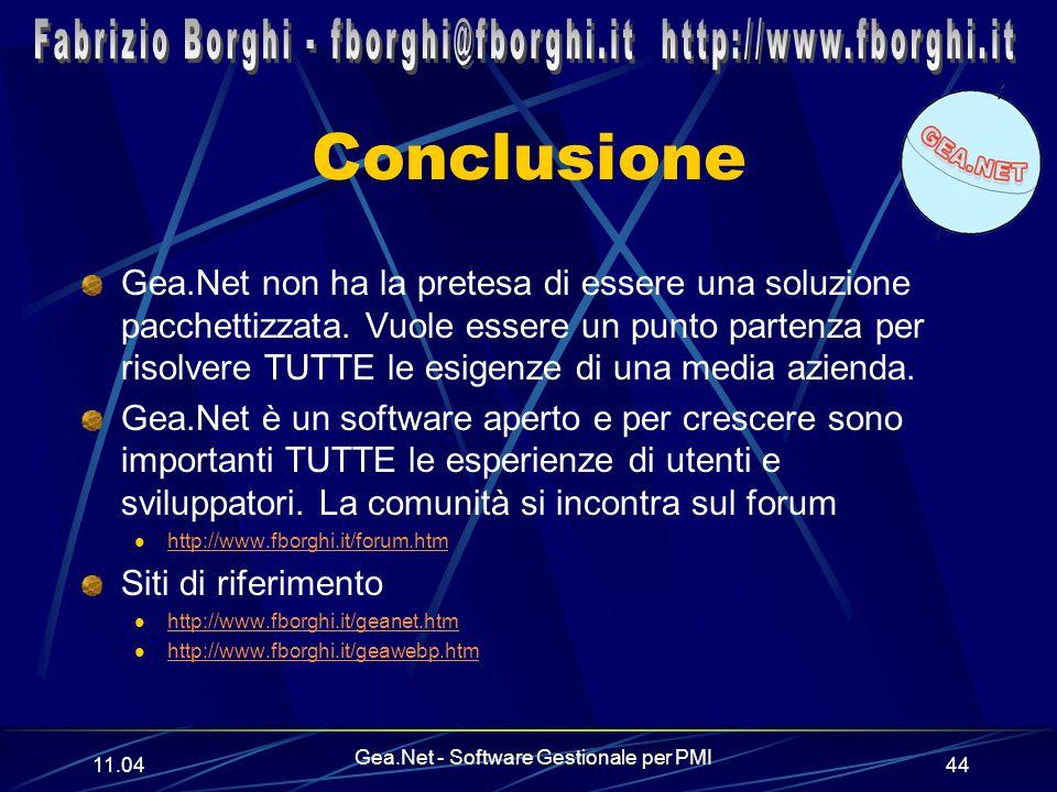 11.06 Gea.Net - Software Gestionale per PMI 44 Conclusione Gea.Net non ha la pretesa di essere una soluzione pacchettizzata.