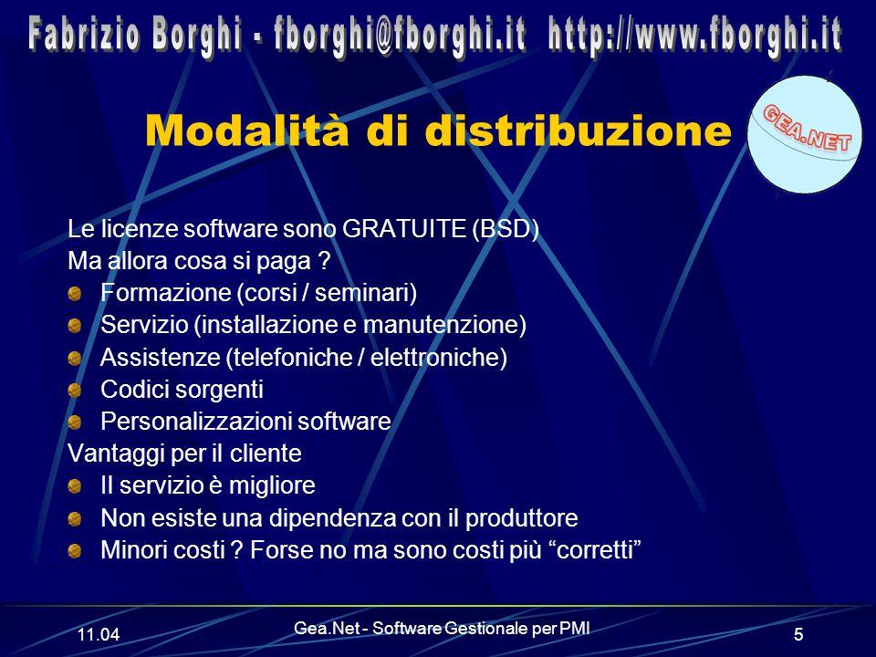 11.06 Gea.Net - Software Gestionale per PMI 5 Modalità di distribuzione Le licenze software sono GRATUITE (BSD) Ma allora cosa si paga .