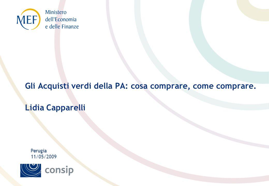 Perugia 11/05/2009 Gli Acquisti verdi della PA: cosa comprare, come comprare. Lidia Capparelli
