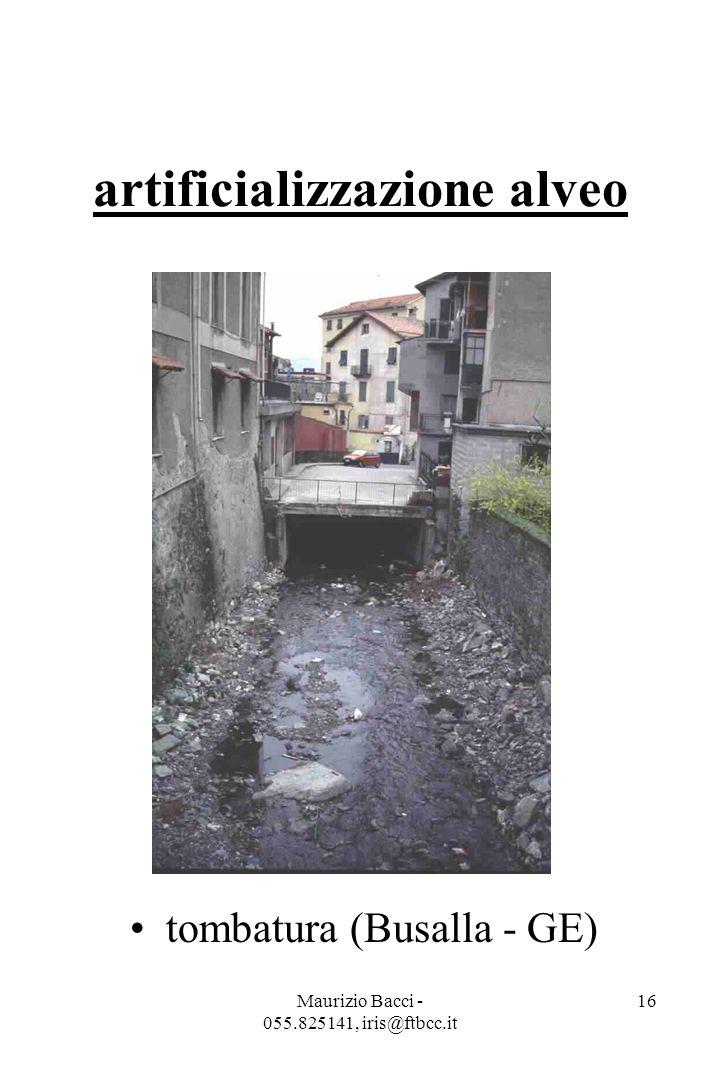 Maurizio Bacci - 055.825141, iris@ftbcc.it 16 artificializzazione alveo tombatura (Busalla - GE)