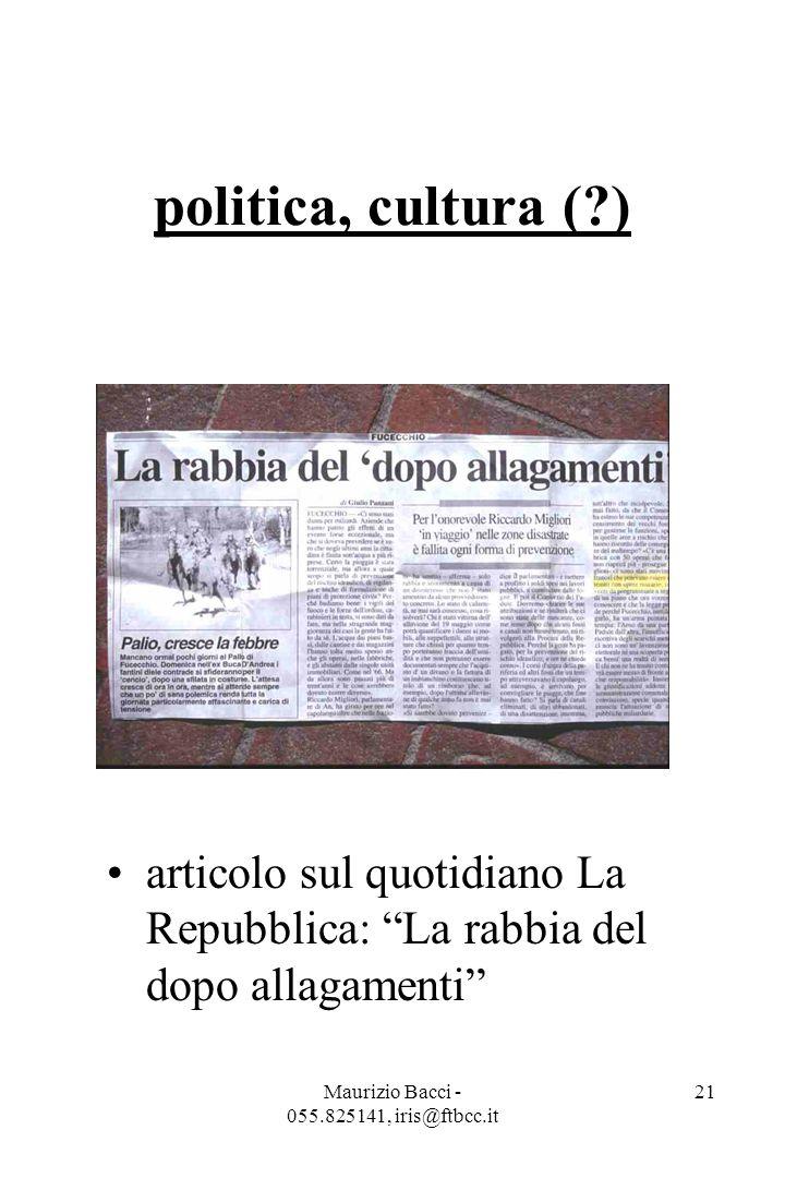 Maurizio Bacci - 055.825141, iris@ftbcc.it 22 politica, cultura (?) articolo: La rabbia del dopo allagamenti (particolare della dichiarazione di un politico)