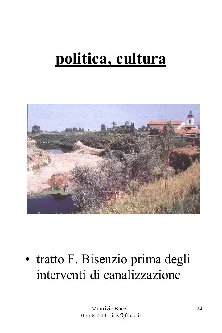 Maurizio Bacci - 055.825141, iris@ftbcc.it 24 politica, cultura tratto F.