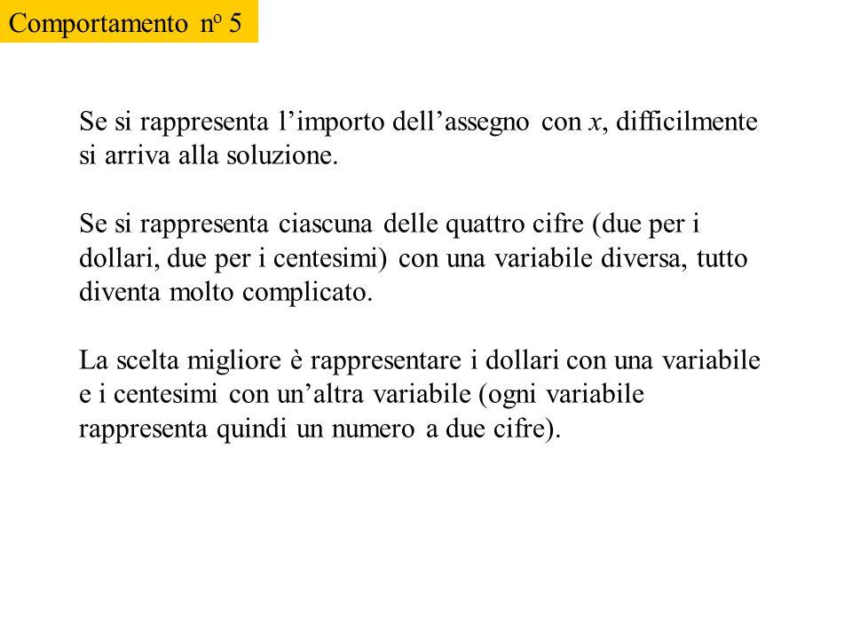 Problema: Giovanni va in banca ad incassare un assegno per un importo inferiore ai 100 dollari. Il cassiere confonde i centesimi con i dollari (per es