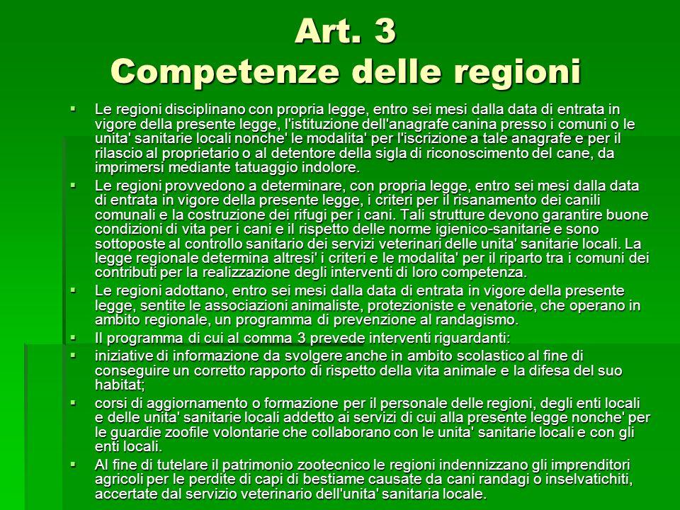 Art. 3 Competenze delle regioni Art. 3 Competenze delle regioni  Le regioni disciplinano con propria legge, entro sei mesi dalla data di entrata in v