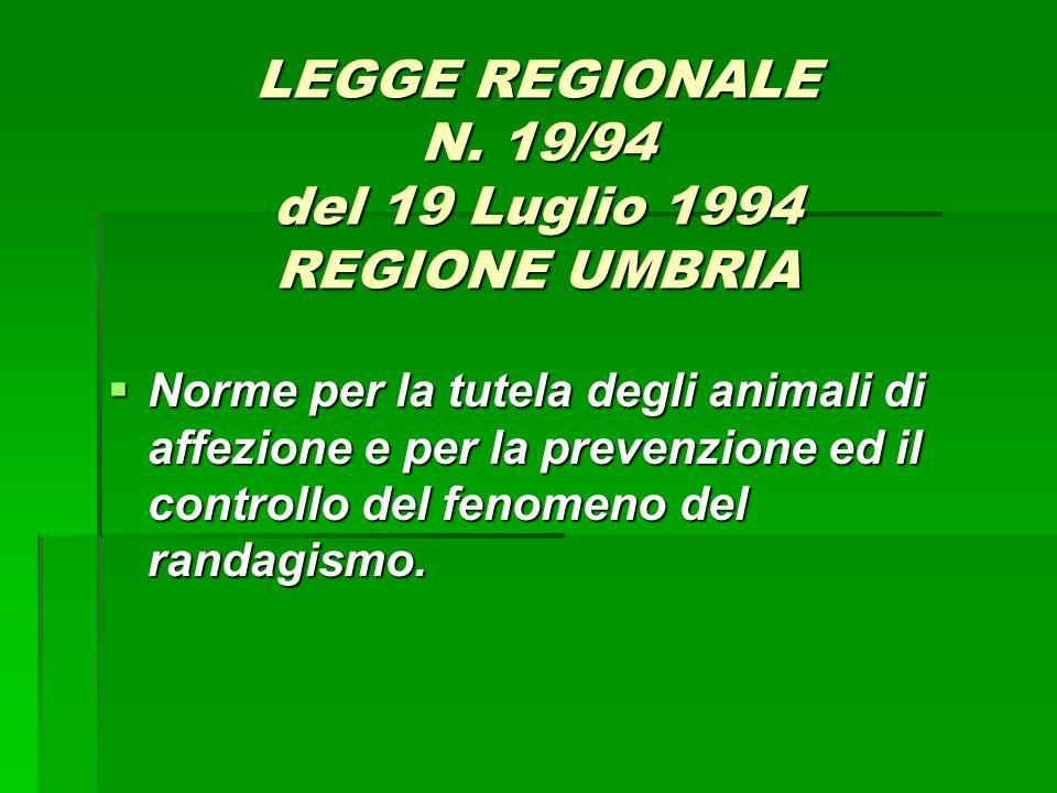 LEGGE REGIONALE N. 19/94 del 19 Luglio 1994 REGIONE UMBRIA  Norme per la tutela degli animali di affezione e per la prevenzione ed il controllo del f