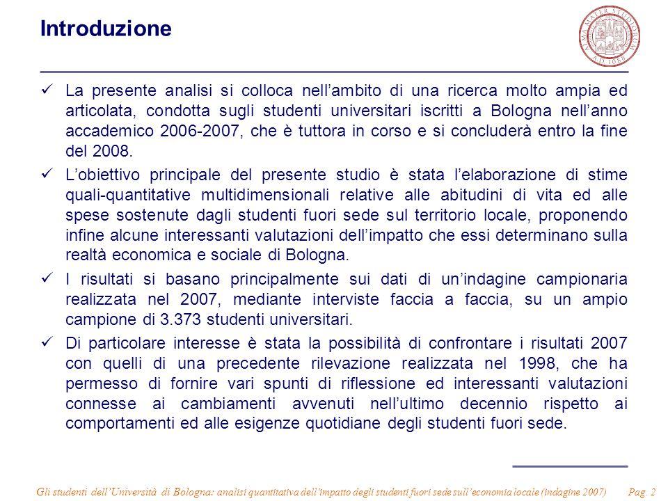 Gli studenti dell'Università di Bologna: analisi quantitativa dell'impatto degli studenti fuori sede sull'economia locale (indagine 2007) Pag. 2 Intro