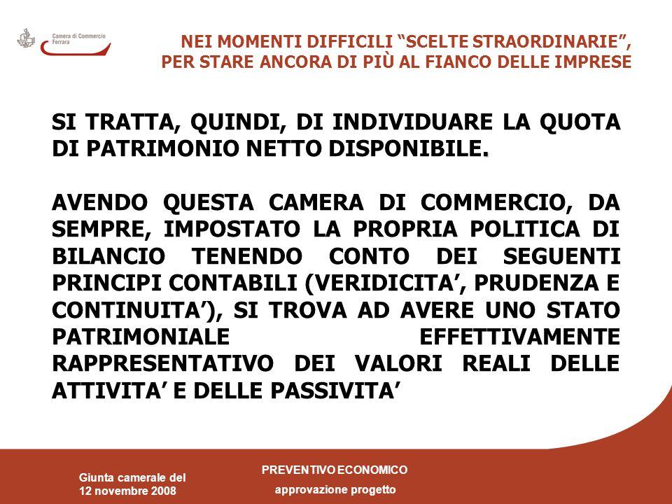 PREVENTIVO ECONOMICO approvazione progetto Giunta camerale del 12 novembre 2008 NEI MOMENTI DIFFICILI SCELTE STRAORDINARIE , PER STARE ANCORA DI PIÙ AL FIANCO DELLE IMPRESE.