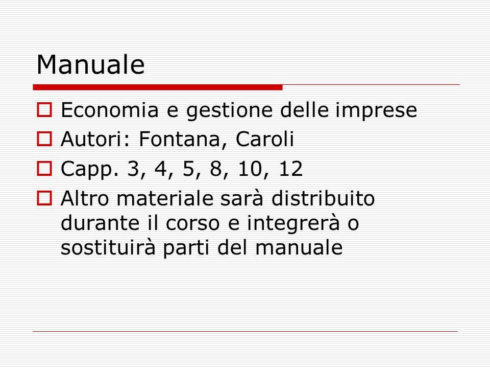 Manuale  Economia e gestione delle imprese  Autori: Fontana, Caroli  Capp.