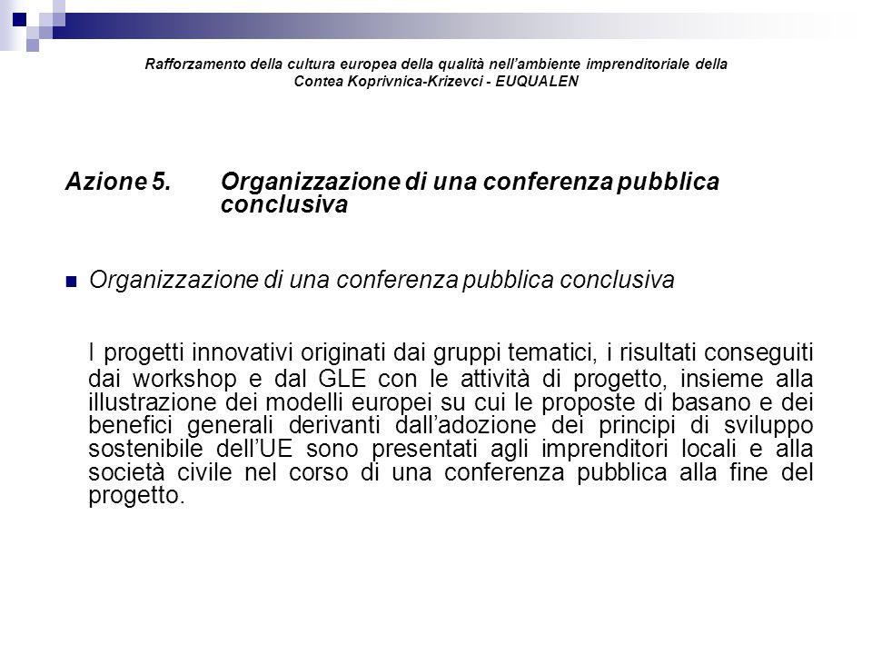 Rafforzamento della cultura europea della qualità nell'ambiente imprenditoriale della Contea Koprivnica-Krizevci - EUQUALEN Azione 5.