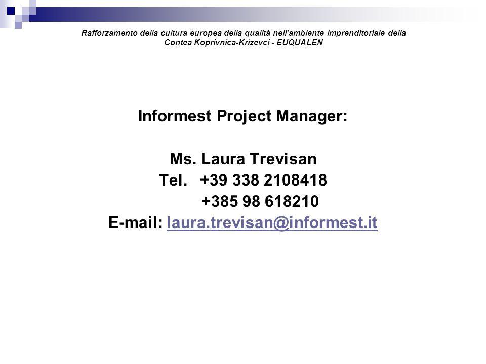 Rafforzamento della cultura europea della qualità nell'ambiente imprenditoriale della Contea Koprivnica-Krizevci - EUQUALEN Informest Project Manager: Ms.