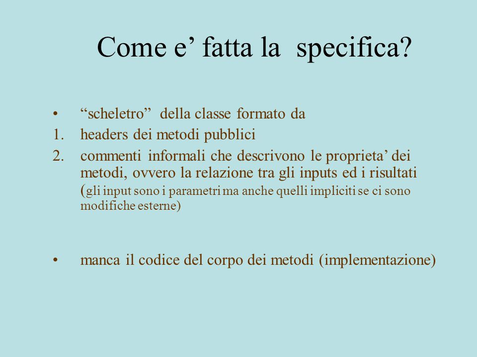 Come e' fatta la specifica.