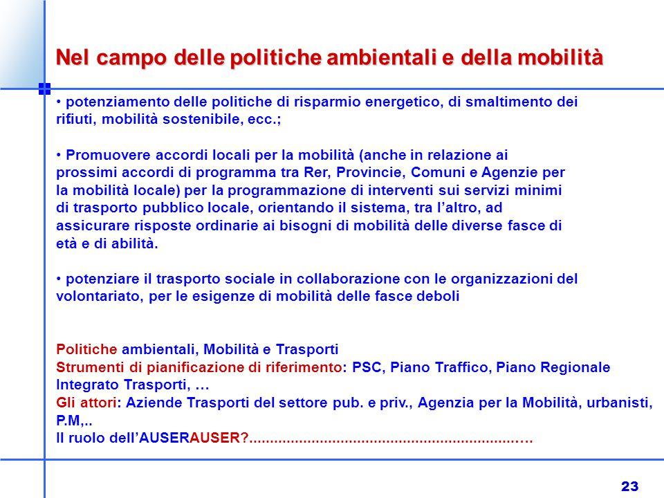 23 Nel campo delle politiche ambientali e della mobilità.