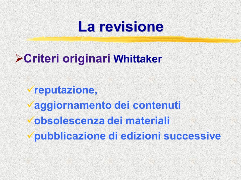 La revisione  Criteri originari Whittaker reputazione, aggiornamento dei contenuti obsolescenza dei materiali pubblicazione di edizioni successive