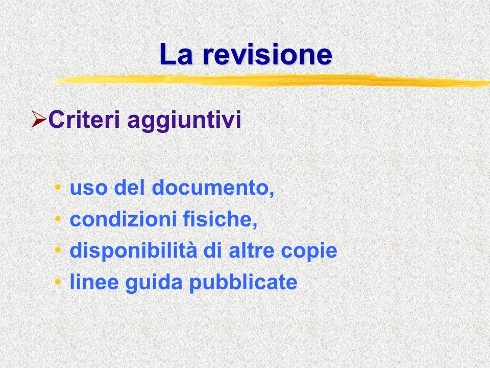 La revisione  Criteri aggiuntivi uso del documento, condizioni fisiche, disponibilità di altre copie linee guida pubblicate