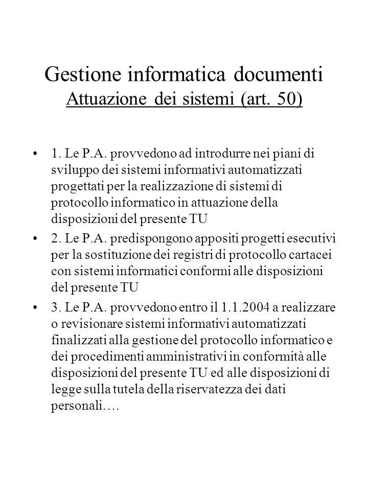 Gestione informatica documenti Attuazione dei sistemi (art.