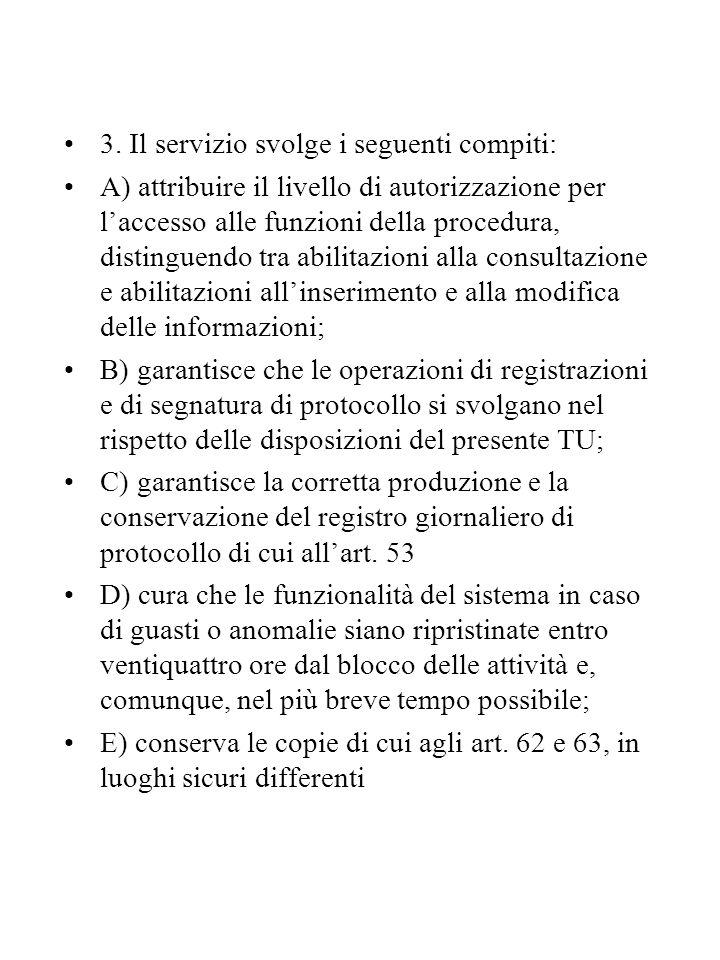 3. Il servizio svolge i seguenti compiti: A) attribuire il livello di autorizzazione per l'accesso alle funzioni della procedura, distinguendo tra abi
