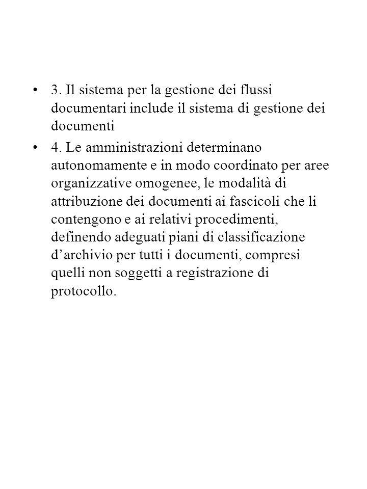 3. Il sistema per la gestione dei flussi documentari include il sistema di gestione dei documenti 4. Le amministrazioni determinano autonomamente e in