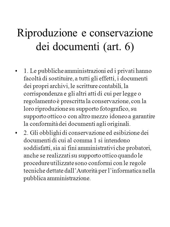 Riproduzione e conservazione dei documenti (art.6) 1.