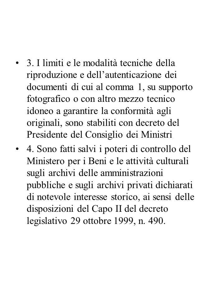 3. I limiti e le modalità tecniche della riproduzione e dell'autenticazione dei documenti di cui al comma 1, su supporto fotografico o con altro mezzo