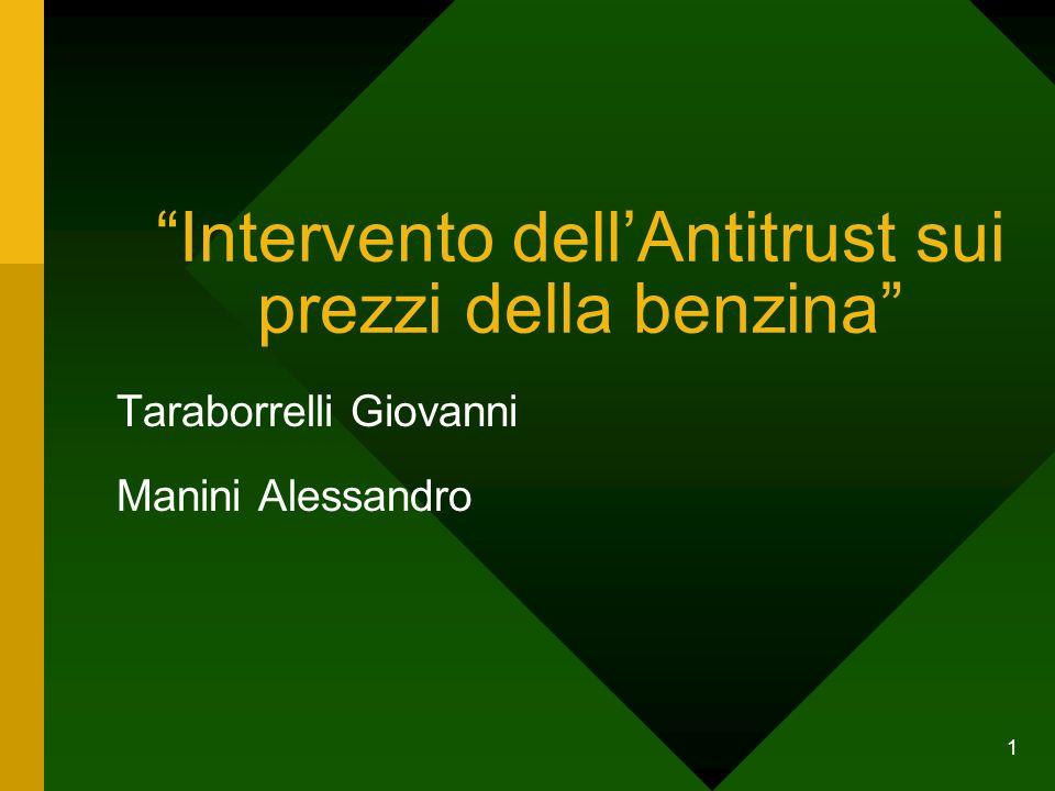 1 Intervento dell'Antitrust sui prezzi della benzina Taraborrelli Giovanni Manini Alessandro