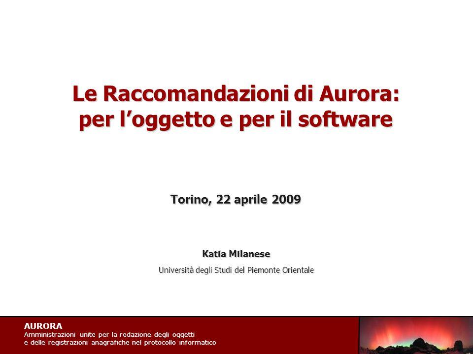 AURORA Amministrazioni unite per la redazione degli oggetti e delle registrazioni anagrafiche nel protocollo informatico Le Raccomandazioni di Aurora: