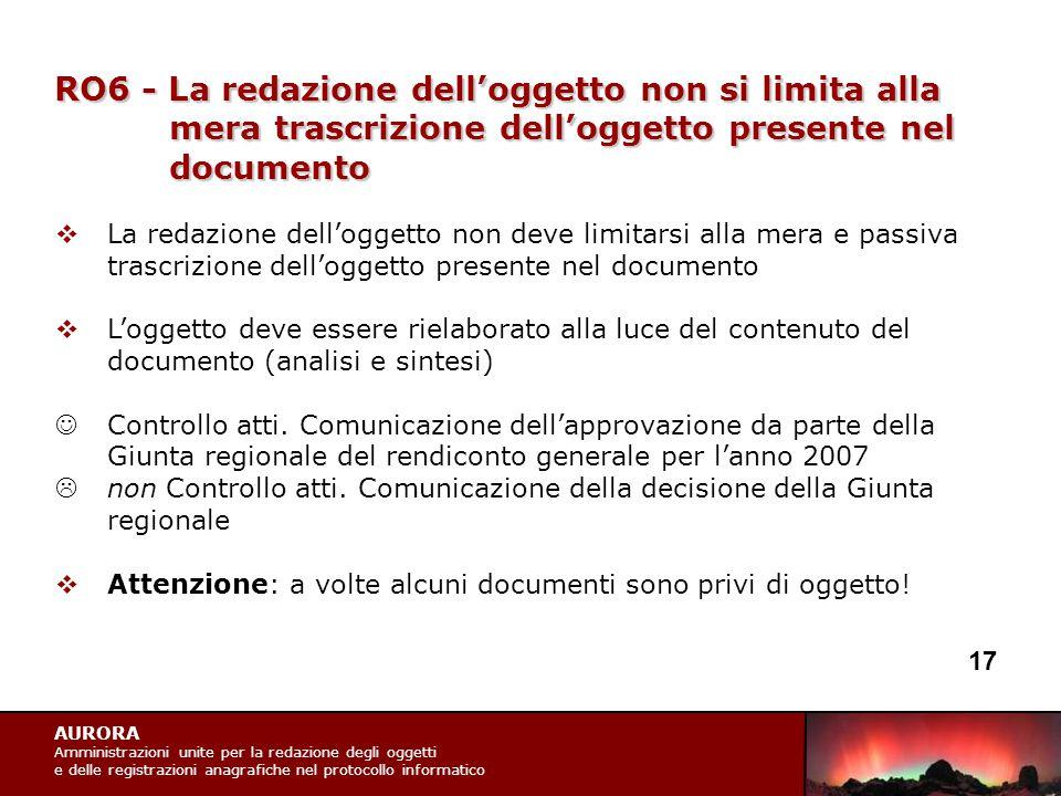 AURORA Amministrazioni unite per la redazione degli oggetti e delle registrazioni anagrafiche nel protocollo informatico RO6 - La redazione dell'ogget