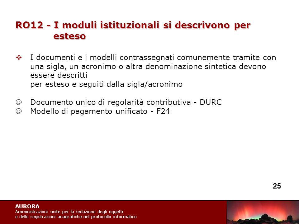 AURORA Amministrazioni unite per la redazione degli oggetti e delle registrazioni anagrafiche nel protocollo informatico RO12 - I moduli istituzionali