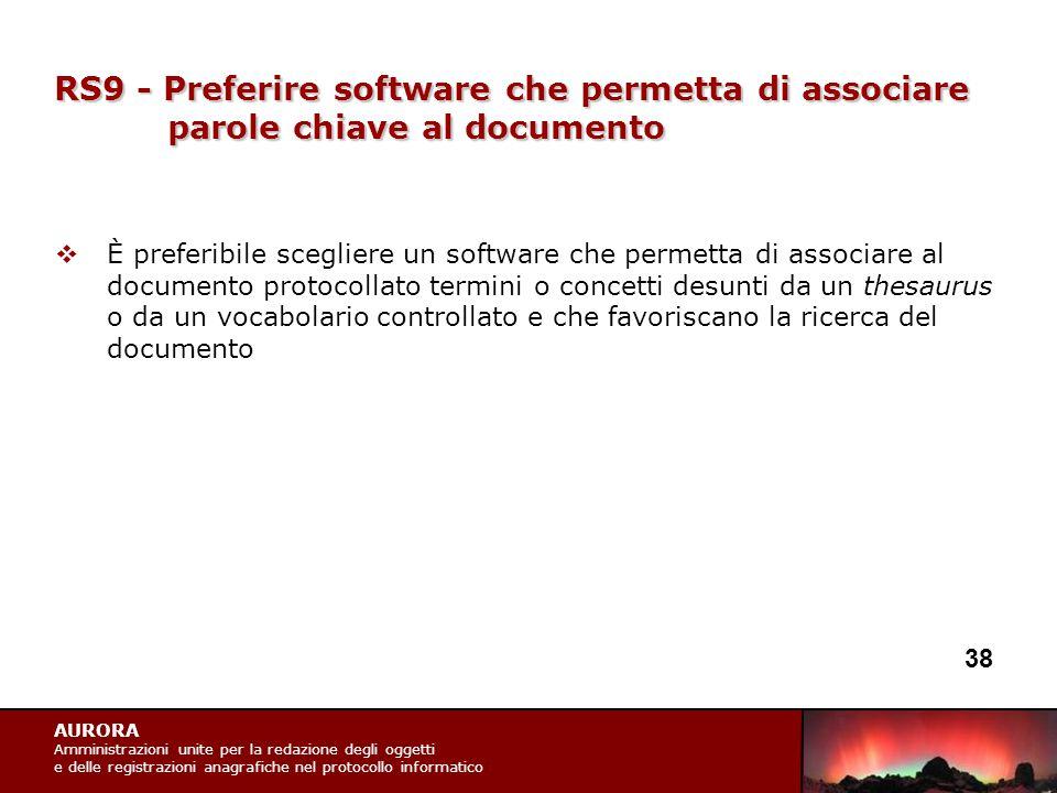 AURORA Amministrazioni unite per la redazione degli oggetti e delle registrazioni anagrafiche nel protocollo informatico RS9 - Preferire software che