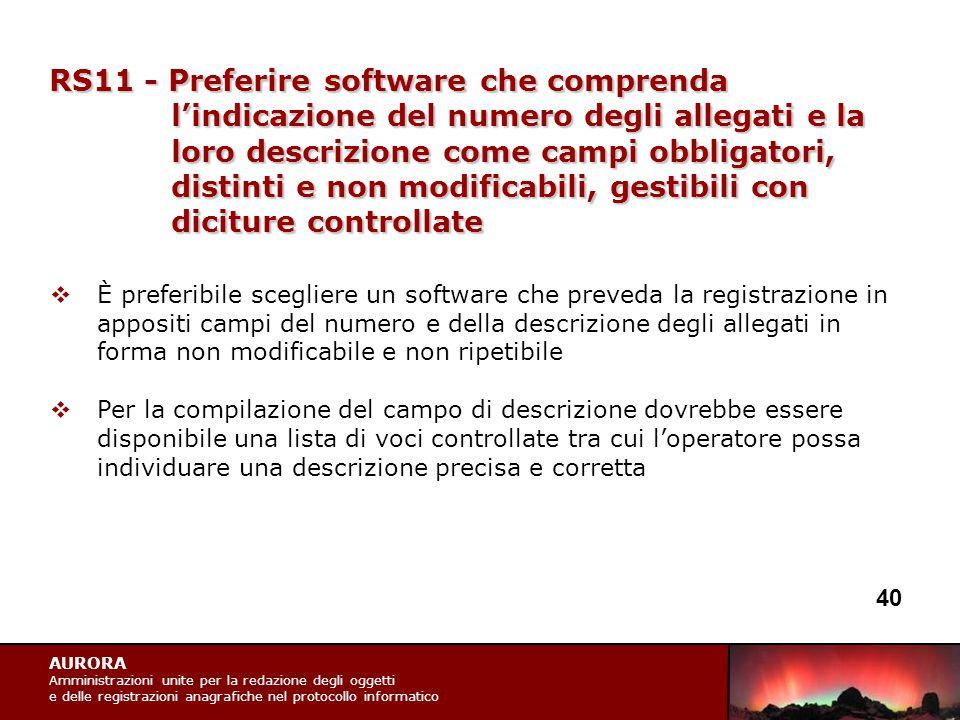AURORA Amministrazioni unite per la redazione degli oggetti e delle registrazioni anagrafiche nel protocollo informatico RS11 - Preferire software che