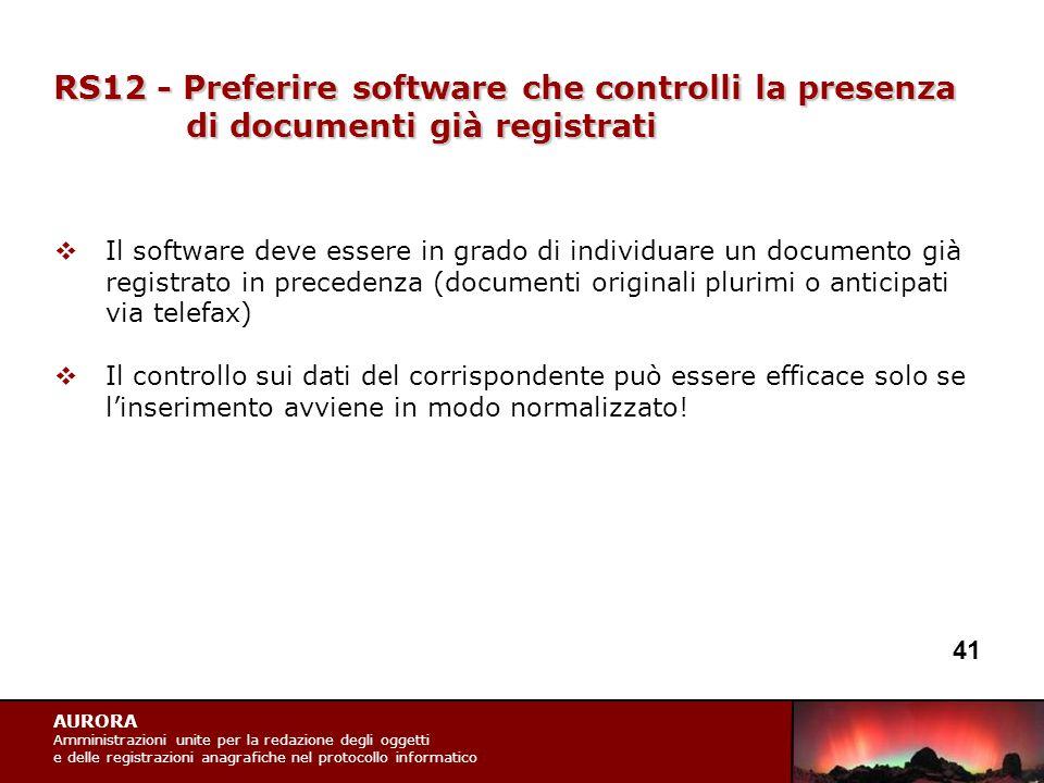 AURORA Amministrazioni unite per la redazione degli oggetti e delle registrazioni anagrafiche nel protocollo informatico RS12 - Preferire software che