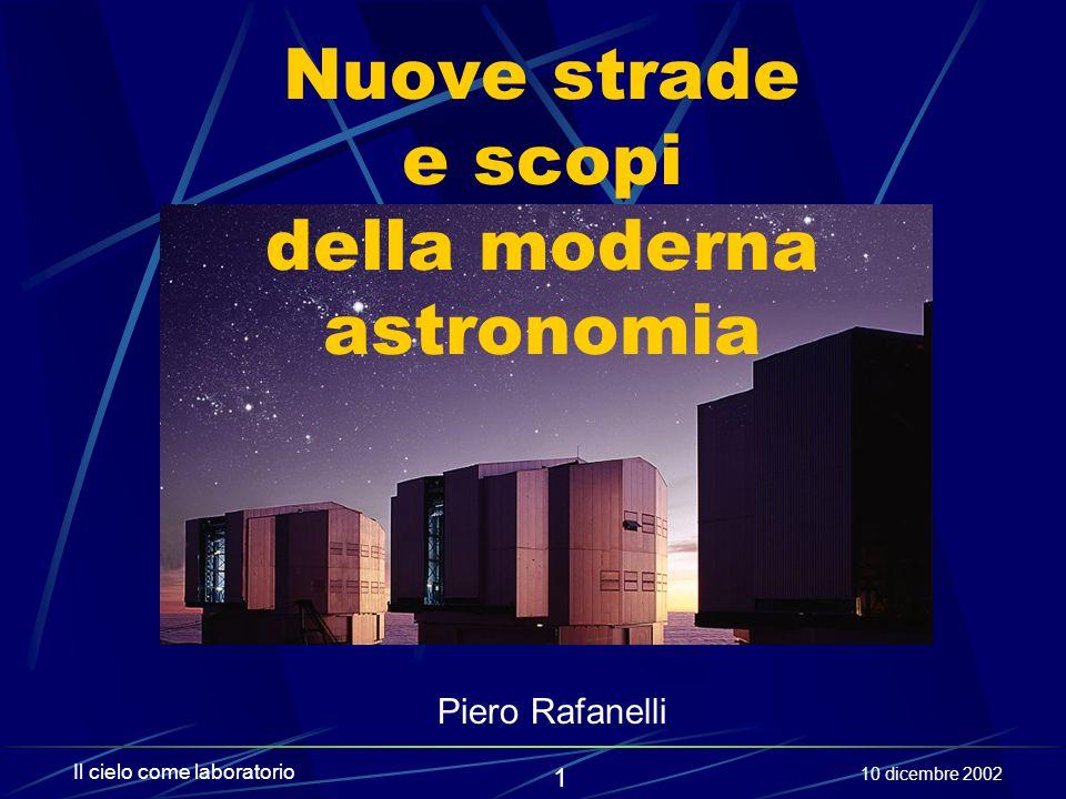 52 Il cielo come laboratorio 10 dicembre 2002 Alcuni problemi scottanti Nascita delle stelle Formazione ed evoluzione delle galassie (massa oscura, AGN) Radiazione di fondo e origini dell'Universo