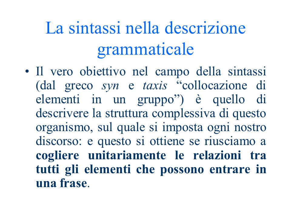 OSA: Obiettivi specificidi apprendimento Per riflettere sulla lingua (grammatica, sintassi, analisi logica) - Studio sistematico delle categorie sinta