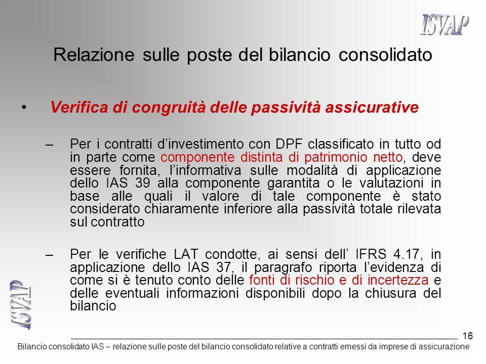 Bilancio consolidato IAS – relazione sulle poste del bilancio consolidato relative a contratti emessi da imprese di assicurazione 16 Relazione sulle p