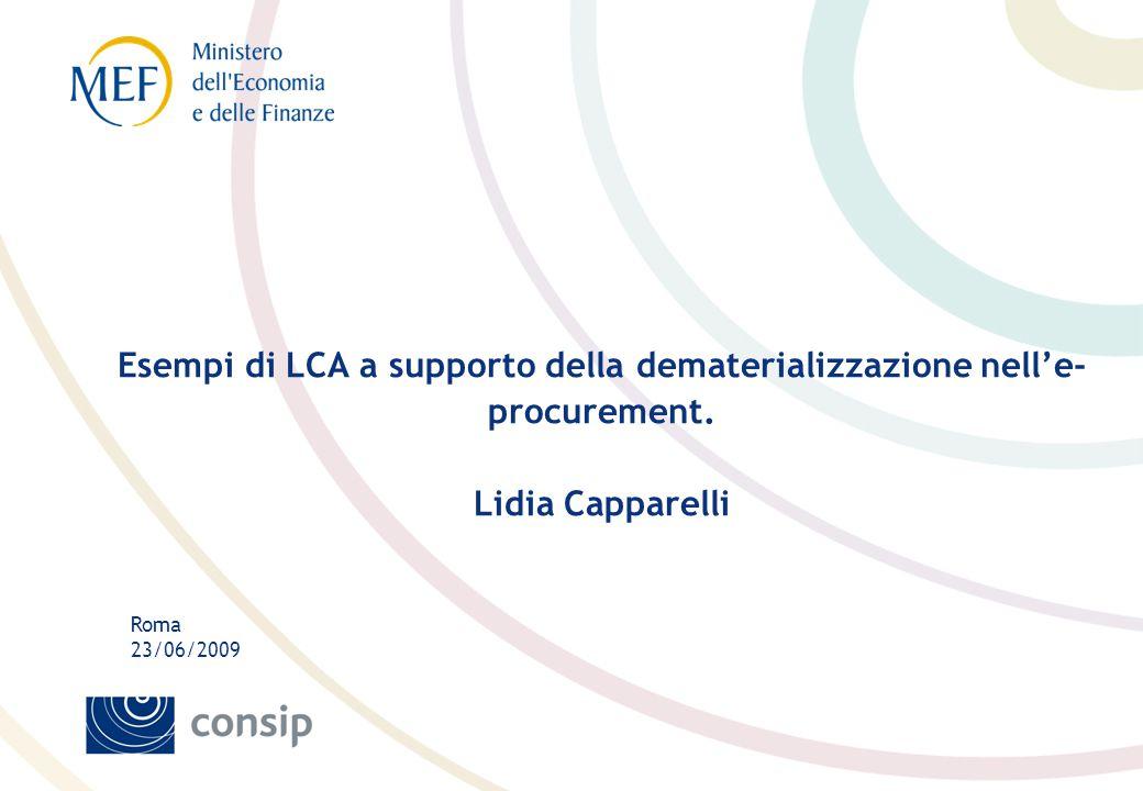Roma 23/06/2009 Esempi di LCA a supporto della dematerializzazione nell'e- procurement.