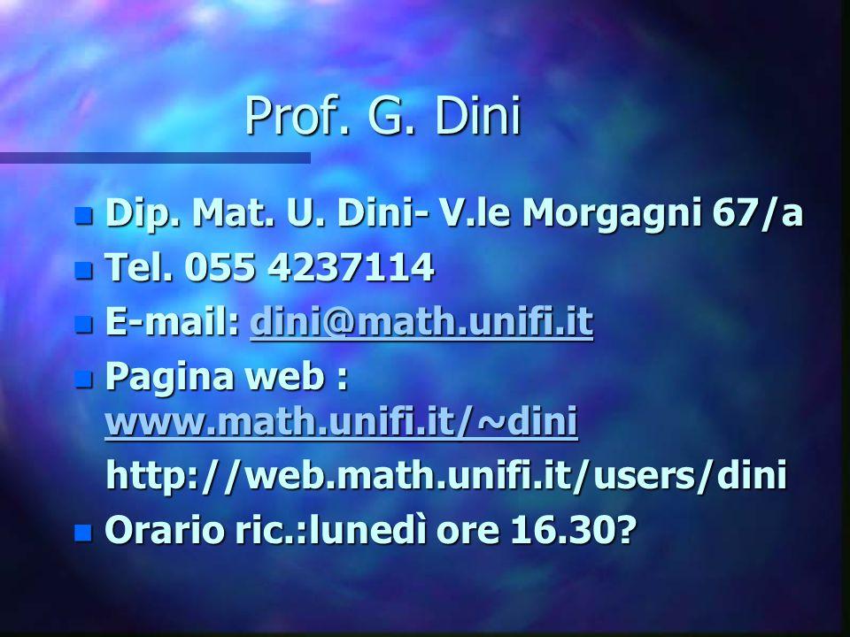 Prof. G. Dini n Dip. Mat. U. Dini- V.le Morgagni 67/a n Tel.