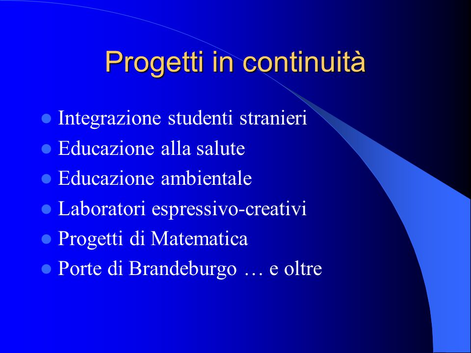 Progetti in continuità Integrazione studenti stranieri Educazione alla salute Educazione ambientale Laboratori espressivo-creativi Progetti di Matemat
