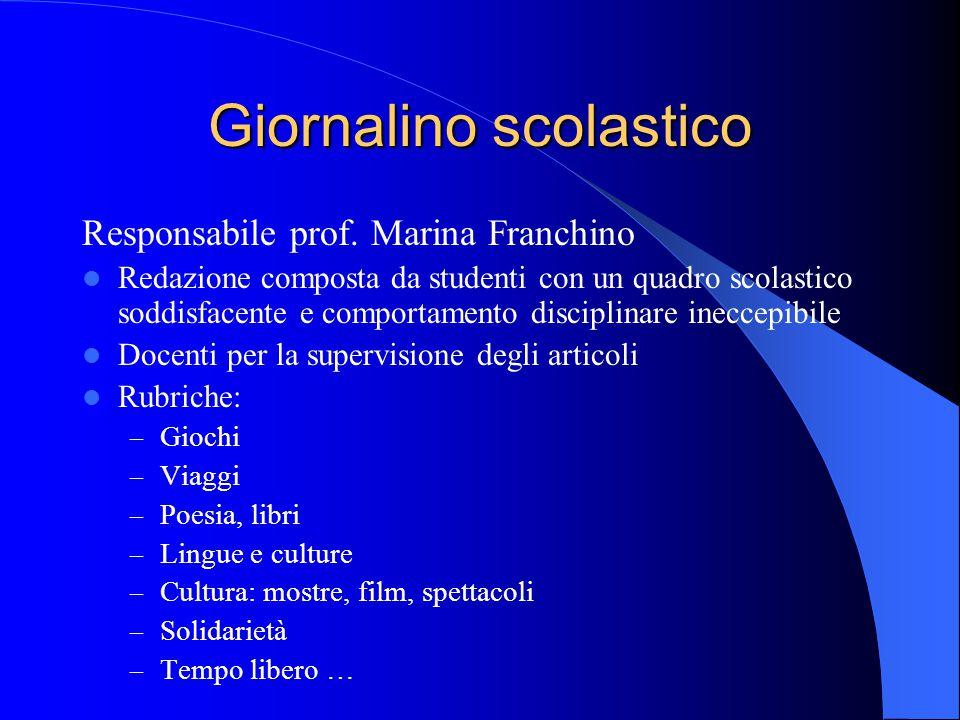 Giornalino scolastico Responsabile prof. Marina Franchino Redazione composta da studenti con un quadro scolastico soddisfacente e comportamento discip
