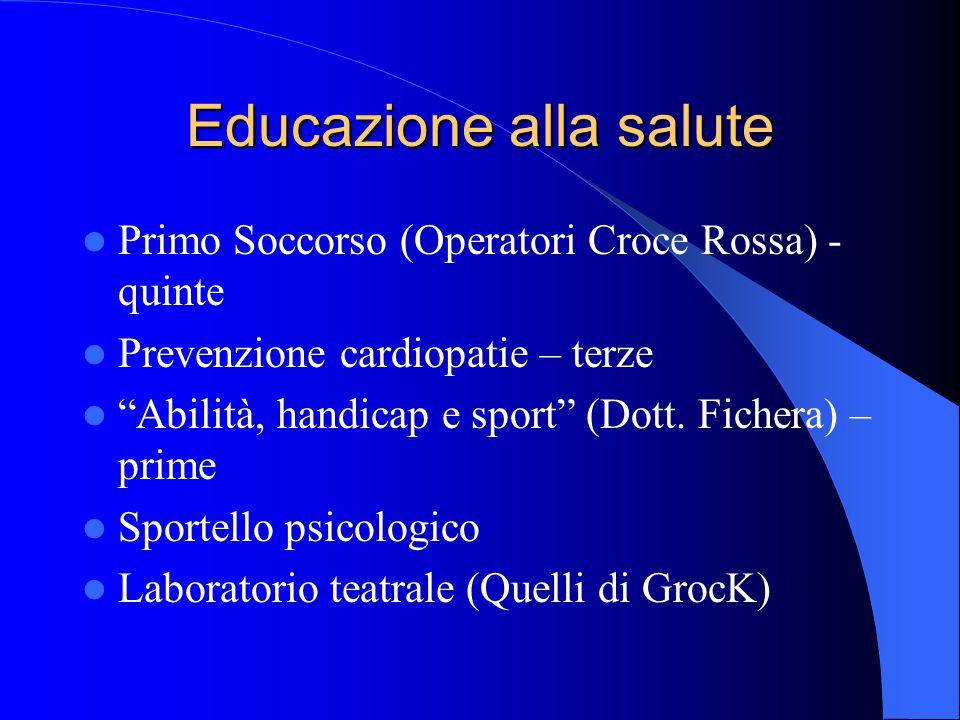 """Educazione alla salute Primo Soccorso (Operatori Croce Rossa) - quinte Prevenzione cardiopatie – terze """"Abilità, handicap e sport"""" (Dott. Fichera) – p"""