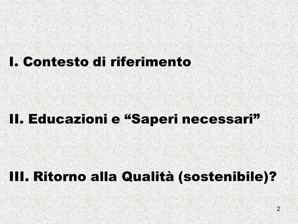 2 I. Contesto di riferimento II. Educazioni e Saperi necessari III.