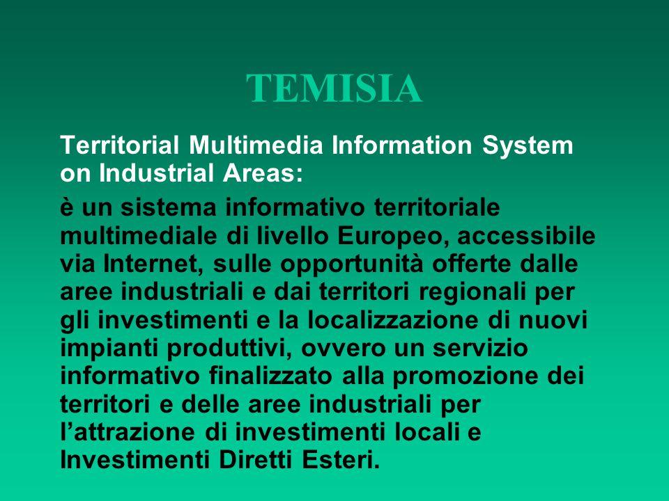 TEMISIA Territorial Multimedia Information System on Industrial Areas: è un sistema informativo territoriale multimediale di livello Europeo, accessib